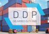 Điều kiện DDP – Giao hàng đã thông quan nhập khẩu