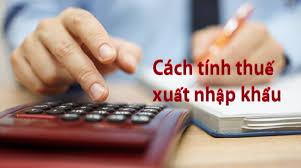 Tính thuế trong xuất nhập khẩu