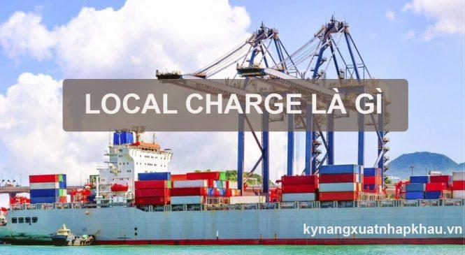 Local charge là gì? Các loại phí local charge phổ biến hiện nay