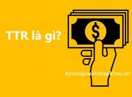 TTR là gì? Quy trình thanh toán TTR trả sau